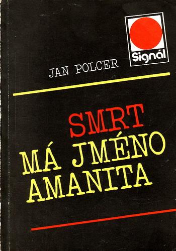 Smrt má jméno Amanita / Jan Polcer, 1987