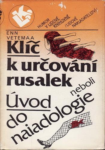Klíč k určování rusalek neboli Úvod do naiadologie / Enn Vetemaa, 1987