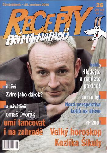 Časopis Recepty Prima nápadů 2006/12/19 Tomáš Dvořák