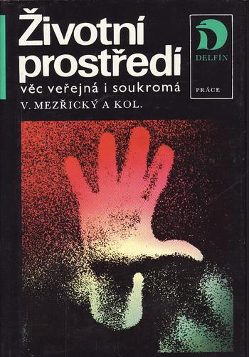 Životní prostředí věc veřejná i soukromá / V. Mezřický a kol. 1986