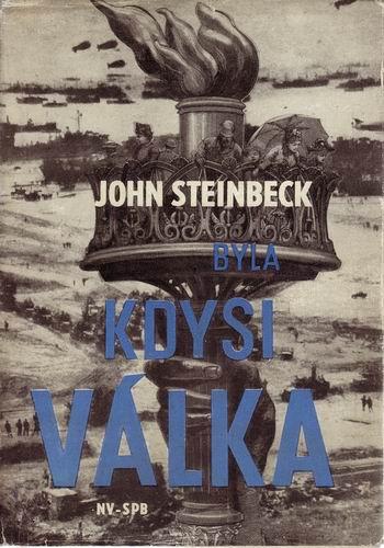 Byla kdysi válka / John Steinbeck, 1965