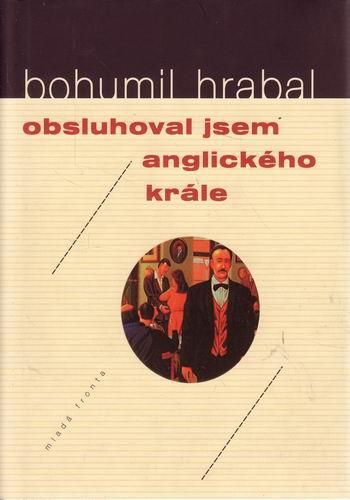 Obsluhoval jsem anglického krále / Bohumil Hrabal, 2006