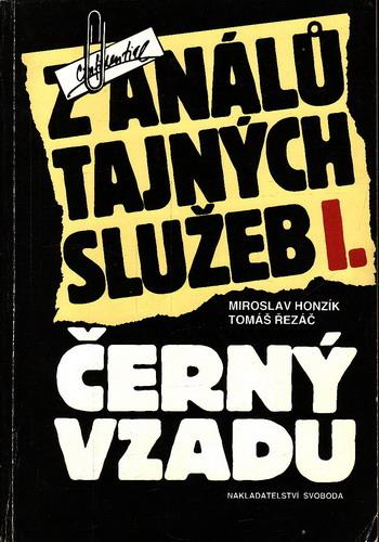 Černý vzadu, z análů tajných služeb I. / Miroslav Honzík, Tomáš Řezáč, 1989