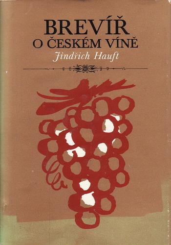 Brevíř o českém víně / Jindřich Hauft, 1973