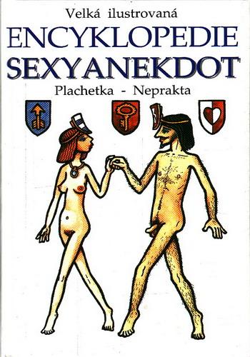 Velká ilustrovaná encyklopedie sexy anekdot / Plachetka, Neprakta, 2003