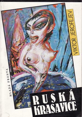 Ruská krasavice / Viktor Jerofejev, 1992