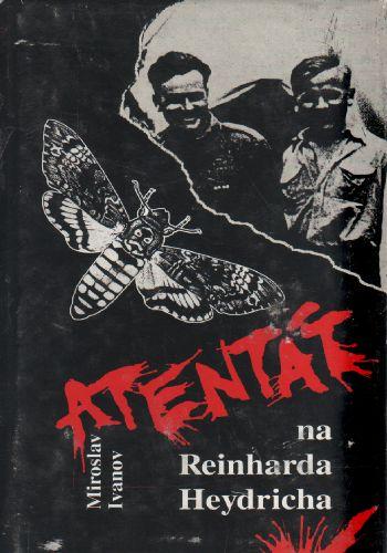 Atentát na Reinharda Heydricha / Miroslav Ivanov, 1996