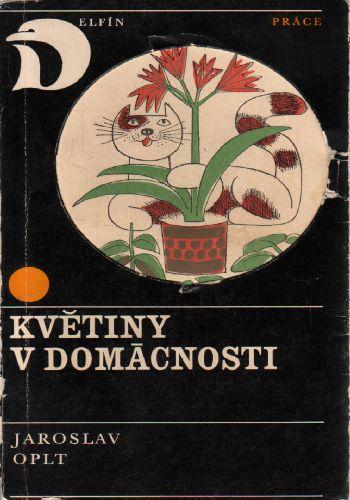 Květiny do domácnosti / Jaroslav Oplt, 1970