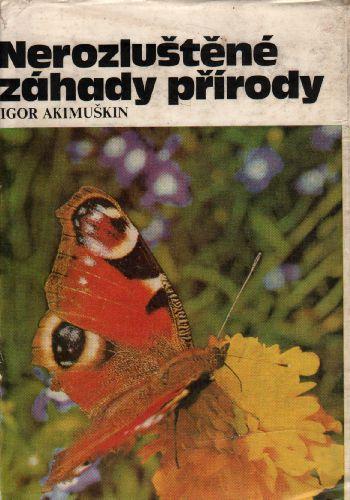 Nerozluštěné záhady přírody / Igor Akimuškin, 1978