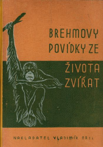 Brehmovy povídky ze života zvířat I+II. díl / př. J. Pechman