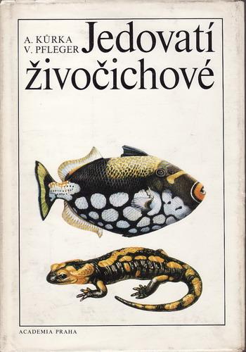 Jadovatí živočichové / A. Kůrka, V. Pflefer, 1984