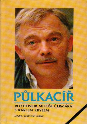 Půlkacíř, rozhovor Miloše Čermáka k Karlem Krylem / Karel Kryl, 1994