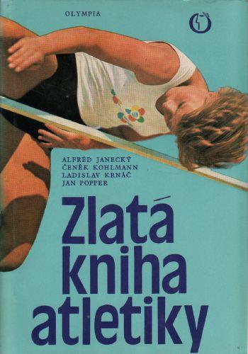 Zlatá kniha atletiky / Janecký, Kohlmann, Krnáč, Popper, 1978