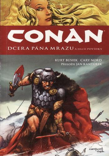 Conan, Dcera pána mrazu a další povídky / Kurt Busiek, Cary Nord, 2006, komix