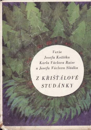 Z křišťálové studánky, verše J. Kožíka, K. V. Raise, J. V. Sládka, 1974