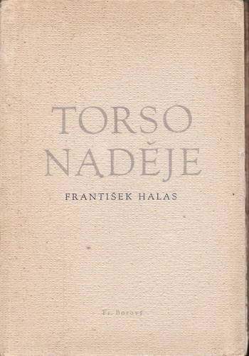 Torzo naděje / František Halas, 1945