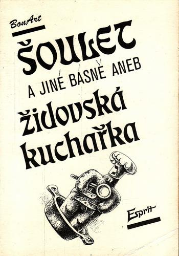 Šoulet a jiné básně aneb židovská kuchařka, 1991