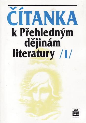 Čítanka k Přehledným dějinám literatury I. díl / 2001