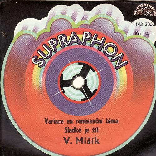 SP Vladimír Mišík, Variace na renezanční téma, Sladké je žít, Supraphon, 1980
