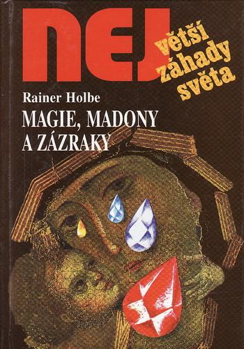 Největší záhady světa, Magie, madony a zázraky / Rainer Holbe, 1997