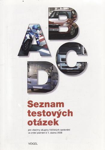 Seznam testových otázek pro všechny skupiny řidičských oprávnění ... k 1.4. 2008