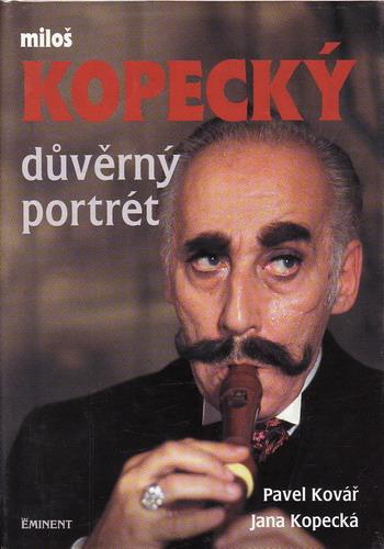 Miloš Kopecký, důvěrný portrét / Pavel Kovář, Jana Kopecká, 1999