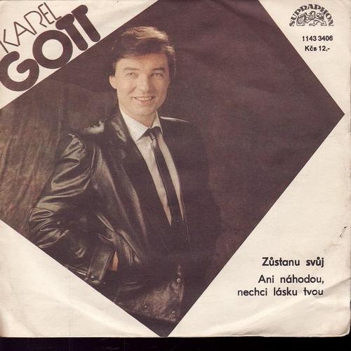 SP Karel Gott, Zůstanu svůj, Ani náhodou, nechci lásku tvou, 1987