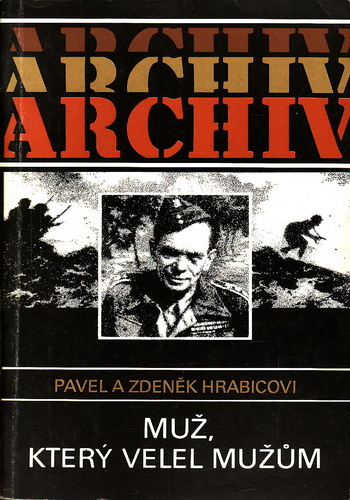 Muž, který velel mužům / Pavel a Zdeněk Hrabicovi, 1988