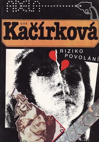 Riziko povolání / Eva Kačírková, 1991
