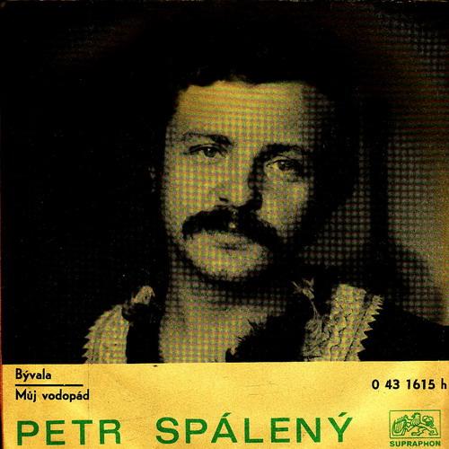 SP Petr Spálený, Bývala, Můj vodopád, 1973