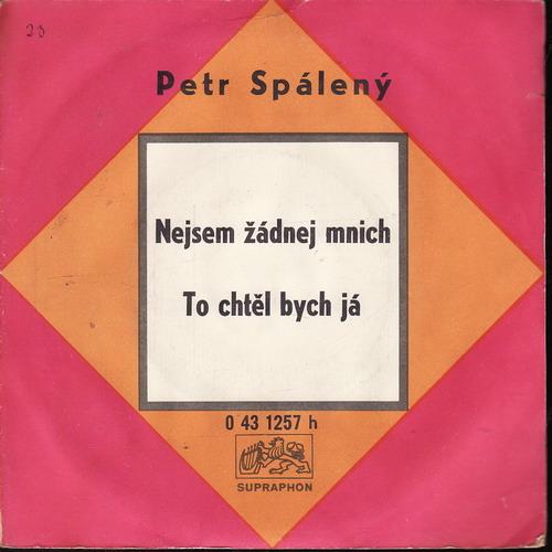 SP Petr Spálený, Nejsem žádnej mnich, To chtěl bych já, 1971