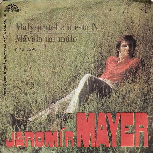 SP Jaromír Mayer, Malý přítel z města N, Mávala mi málo, 1972