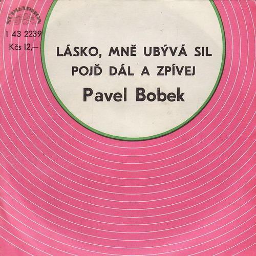 SP Pavel Bobek, Lásko, mně ubívá sil, Pojď dál a zpívej, 1979