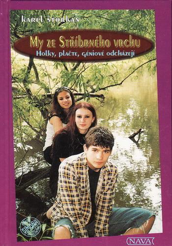 My ze Stříbrného vrvhu / Karel Štorkán, 1999