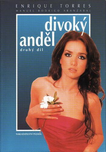 Divoký anděl II. díl / Enrique Torres, 2000