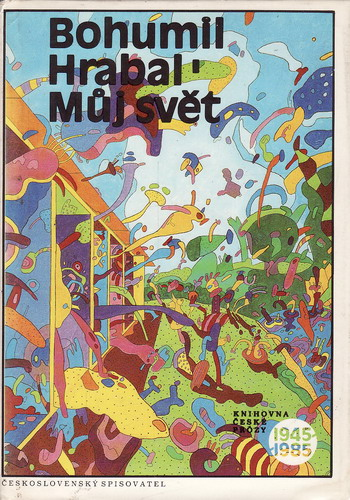 Můj svět / Bohumil Hrabal, 1988