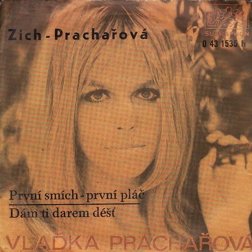SP Vlaďka Prachařová, Karel Zich, První smích, první pláč, Dám ti darem déšť