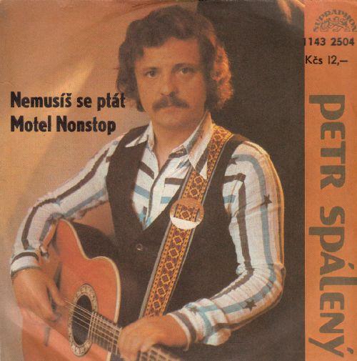 SP mNemusíš se ptát, Motel Nonstop, Petr Spálený, 1981