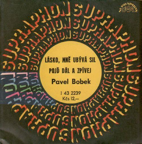 SP Lásko, mně ubývá sil, Pojď dál a zpívej, Pavel Bobek, 1979