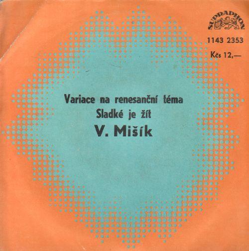 SP Variace na renesanční téma, Sladké je žít, Vladimír Mišík, ETC, 1980