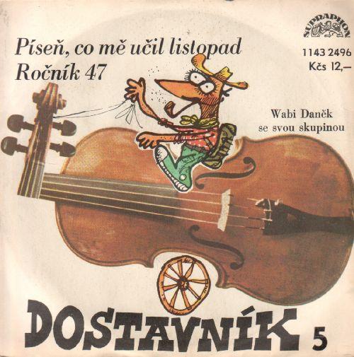 SP Dostavník 005, Píseň, co mě učíl listopad, Ročník 47, Wabi Daněk, 1981