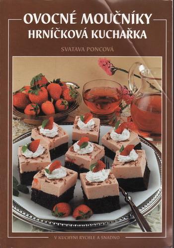 Ovocné moučníky, hrníčková kuchařka / Svatava Poncová