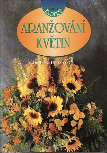 Aranžování květin, Dr. D. G. Hessayon, 2000