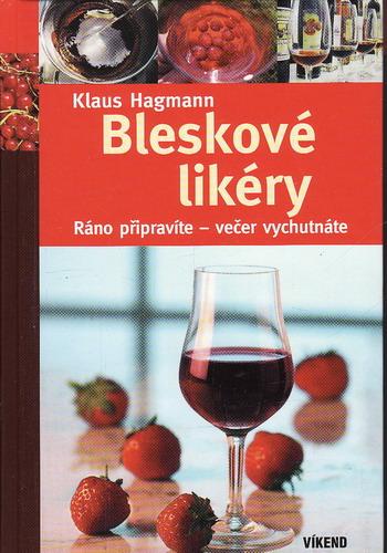 Bleskové likéry / Klaus Hagmann, Ráno připravíme, večer vychutnáte