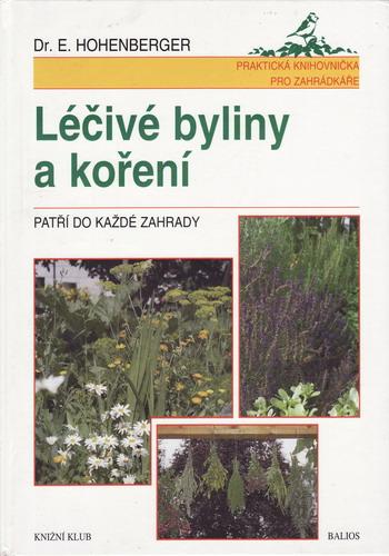 Léčivé byliny a koření / Dr. E. Hohenberger, 1998