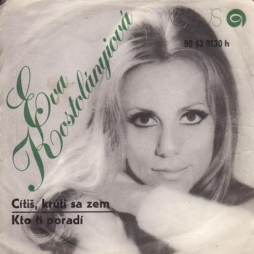 SP Eva Kostolányiová, Cítíš, krúti sa zem, Kto ti poradí, 1972