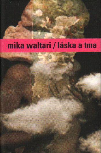 Láska a tma / Mika Waltari, 2013