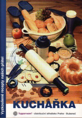 Kuchařka, Tupperware, vyzkoušené recepty našich přátel, 2005