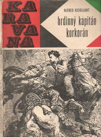 Hrdinný kapitán Korkorám / Alfred Assollant, 1967, Karavana svazek č. 2