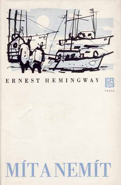 Mít a nemít - Ernest Hemingway